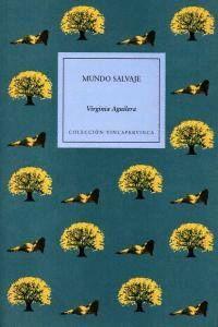 MUNDO SALVAJE XV PREMIO PABLO FORNER DE NOVELA (PREMIOS LITERARIOS DE MÉRIDA)