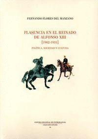 PLASENCIA EN EL REINADO DE ALFONSO XIII (1902-1931)