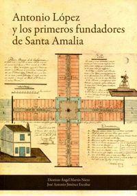 ANTONIO LOPEZ Y LOS PRIMEROS FUNDADORES DE SANTA AMALIA