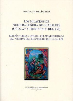 LOS MILAGROS DE NUESTRA SEÑORA DE GUADALUPE (SIGLO XV Y PRIMORDIOS DEL XVI)