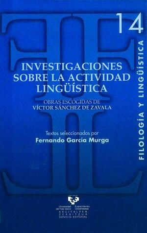 INVESTIGACIONES SOBRE LA ACTIVIDAD LINGÜÍSTICA. OBRAS ESCOGIDAS DE VÍCTOR SÁNCHEZ DE ZAVALA