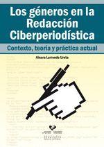 LOS GÉNEROS EN LA REDACCIÓN CIBERPERIODÍSTICA. CONTEXTO, TEORÍA Y PRÁCTICA ACTUAL