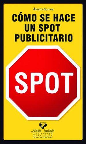 CÓMO SE HACE UN SPOT PUBLICITARIO
