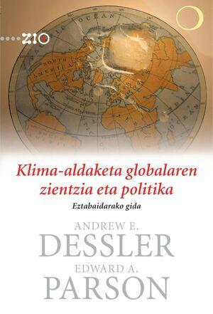 KLIMA-ALDAKETA GLOBALAREN ZIENTZIA ETA POLITIKA. EZTABAIDARAKO GIDA