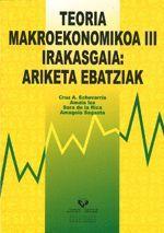 TEORIA MAKROEKONOMIKOA III IRAKASGAIA: ARIKETA EBATZIAK
