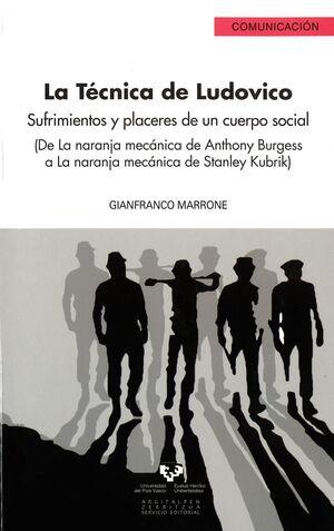 LA TÉCNICA DE LUDOVICO. SUFRIMIENTOS Y PLACERES DE UN CUERPO SOCIAL (DE LA NARANJA MECÁNICA DE ANTHO