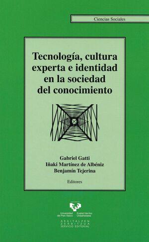 TECNOLOGÍA, CULTURA EXPERTA E IDENTIDAD EN LA SOCIEDAD DEL CONOCIMIENTO