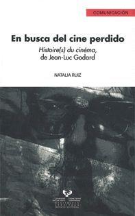 EN BUSCA DEL CINE PERDIDO. HISTOIRE(S) DU CINÉMA, DE JEAN-LUC GODARD