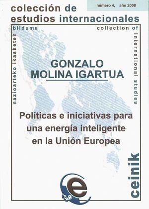 POLÍTICAS E INICIATIVAS PARA UNA ENERGÍA INTELIGENTE EN LA UNIÓN EUROPEA
