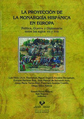 LA PROYECCIÓN DE LA MONARQUÍA HISPÁNICA EN EUROPA