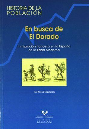 EN BUSCA DE EL DORADO. INMIGRACIÓN FRANCESA EN LA ESPAÑA DE LA EDAD MODERNA