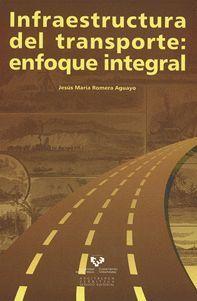 INFRAESTRUCTURA DEL TRANSPORTE: ENFOQUE INTEGRAL