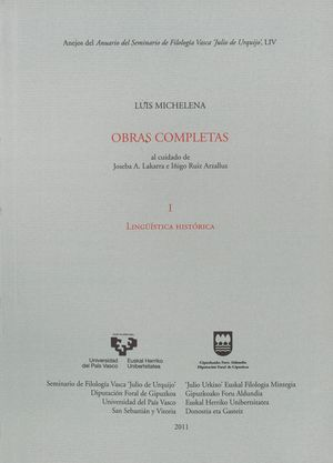 LUIS MICHELENA. OBRAS COMPLETAS. I. LINGÜÍSTICA HISTÓRICA