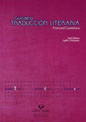 GUÍA DE LA TRADUCCIÓN LITERARIA FRANCÉS / CASTELLANO