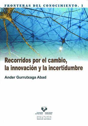 RECORRIDOS POR EL CAMBIO, LA INNOVACIÓN Y LA INCERTIDUMBRE