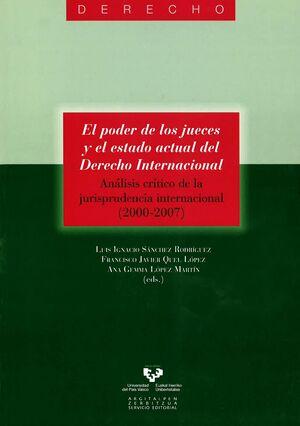 EL PODER DE LOS JUECES Y EL ESTADO ACTUAL DEL DERECHO INTERNACIONAL. ANÁLISIS CRÍTICO DE LA JURISPRU