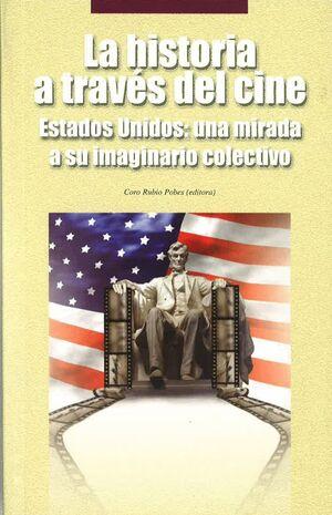 LA HISTORIA A TRAVÉS DEL CINE. ESTADOS UNIDOS: UNA MIRADA A SU IMAGINARIO COLECT