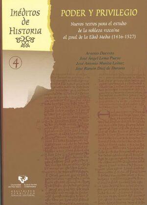PODER Y PRIVILEGIO. NUEVOS TEXTOS PARA EL ESTUDIO DE LA NOBLEZA VIZCAÍNA AL FINAL DE LA EDAD MEDIA (1416-1527)