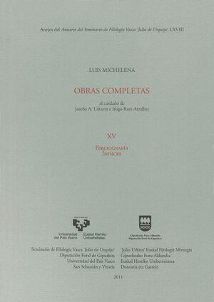 LUIS MICHELENA. OBRAS COMPLETAS. XV. BIBLIOGRAFÍA. ÍNDICES