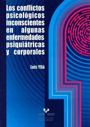 LOS CONFLICTOS PSICOLÓGICOS INCONSCIENTES EN ALGUNAS ENFERMEDADES PSIQUIÁTRICAS Y CORPORALES
