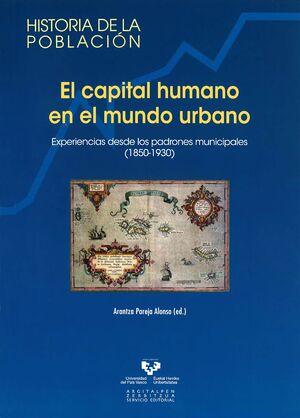 EL CAPITAL HUMANO EN EL MUNDO URBANO. EXPERIENCIAS DESDE LOS PADRONES MUNICIPALES (1850-1930)