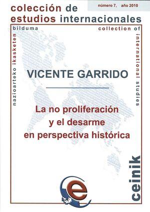 LA NO PROLIFERACIÓN Y EL DESARME EN PERSPECTIVA HISTÓRICA