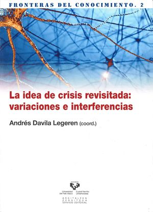 LA IDEA DE CRISIS REVISITADA: VARIACIONES E INTERFERENCIAS