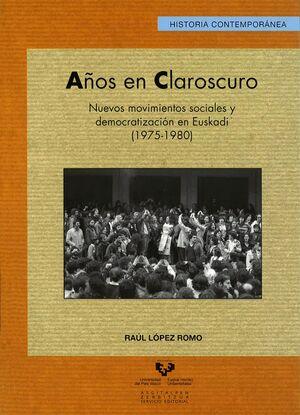 AÑOS EN CLAROSCURO. NUEVOS MOVIMIENTOS SOCIALES Y DEMOCRATIZACIÓN EN EUSKADI (1975-1980)