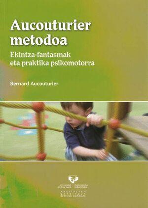 AUCOUTURIER METODOA. EKINTZA-FANTASMAK ETA PRAKTIKA PSIKOMOTORRA