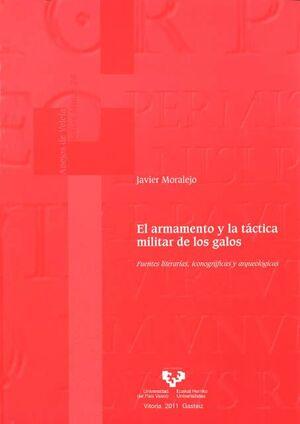 EL ARMAMENTO Y LA TÁCTICA MILITAR DE LOS GALOS. FUENTES LITERARIAS, ICONOGRÁFICAS Y ARQUEOLÓGICAS