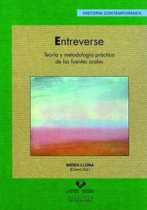 ENTREVERSE. TEORÍA Y METODOLOGÍA PRÁCTICA DE LAS FUENTES ORALES