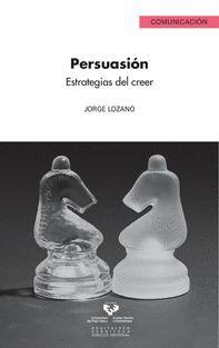 PERSUASIÓN. ESTRATEGIAS DEL CREER