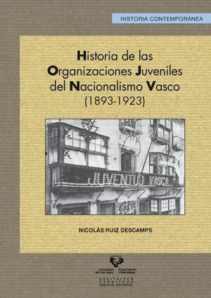 HISTORIA DE LAS ORGANIZACIONES JUVENILES DEL NACIONALISMO VASCO (1893-1923)