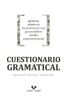 CUESTIONARIO GRAMATICAL. GÉNERO, NÚMERO, DETERMINATIVOS, PRONOMBRE, VERBO, CONCORDANCIA