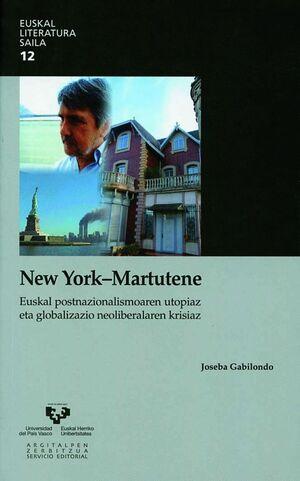 NEW YORK - MARTUTENE. EUSKAL POSTNAZIONALISMOAREN UTOPIAZ ETA GLOBALIZAZIO NEOLIBERALAREN KRISIAZ