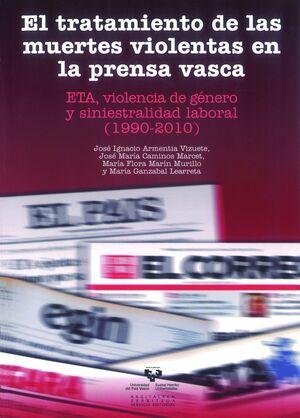 EL TRATAMIENTO DE LAS MUERTES VIOLENTAS EN LA PRENSA VASCA. ETA, VIOLENCIA DE GÉNERO Y SINIESTRALIDA
