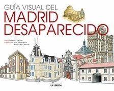 GUÍA VISUAL DEL MADRID DESAPARECIDO