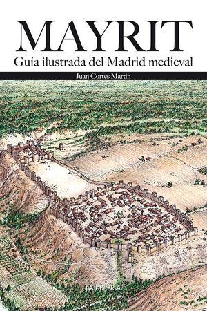 MAYRIT. GUÍA VISUAL DEL MADRID MEDIEVAL