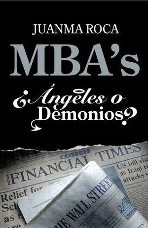 MBA'S. ¿ÁNGELES O DEMONIOS?