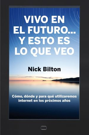 VIVO EN EL FUTURO... Y ESTO ES LO QUE VEO
