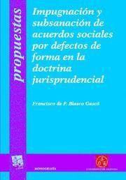 IMPUGNACIÓN Y SUBSANACIÓN DE ACUERDOS SOCIALES POR DEFECTOS DE FORMA EN LA DOCTRINA JURISPRUDENCIAL