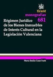 REGIMEN JURIDICO DE LOS BIENES INMUEBLES DE INTERES CULTURAL EN LA LEGISLACION VALENCIANA