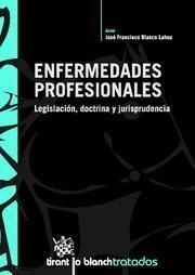ENFERMEDADES PROFESIONALES LEGISLACION, DOCTRINA Y JURISPRUDENCIA