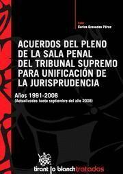 ACUERDOS DEL PLENO DE LA SALA PENAL DEL TRIBUNAL SUPREMO PARA UNIFICACION DE LA JURISPRUDENCIA AÑOS