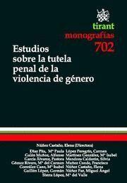 ESTUDIOS SOBRE LA TUTELA PENAL DE LA VIOLENCIA DE GENERO