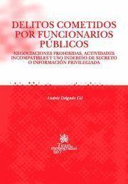 DELITOS COMETIDOS POR FUNCIONARIOS PUBLICOS NEGOCIACIONES PROHIBIDAS, ACTIVIDADES INCOMPATIBLES Y US
