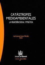 CATASTROFES MEDIOAMBIENTALES: LA REACCION SOCIAL Y POLITICA