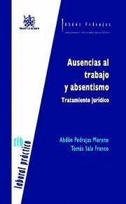 AUSENCIAS AL TRABAJO Y ABSENTISMO TRATAMIENTO JURIDICO