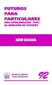 FUTUROS PARA PARTICULARES UNA APROXIMACION CIVIL AL MERCADO DE FUTUROS