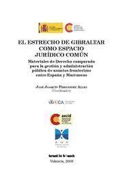 ESTRECHO DE GIBRALTAR COMO ESPACIO JURIDICO COMUN, EL MATERIALES DE DERECHO COMPARADO PARA LA GESTIO